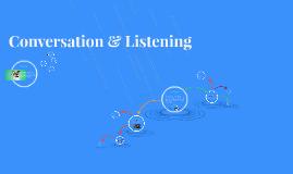 Conversation & Listening