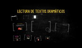 LECTURA DE TEXTOS DRAMÁTICOS