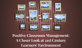 Positive Classroom Management: A Closer Look at 21st Century
