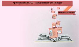 Copy of Apresentação final - TCC  de Especialização em Tradução
