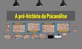 A pré-história da Psicanálise