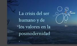 Copy of Crisis de valores en la posmodernidad