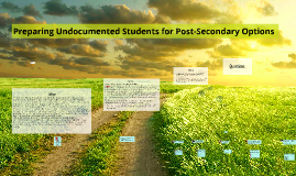Copy of Preparing Undocumented Students for Post-Secondary Options