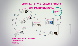 Copy of CONTEXTO HISTORICO Y BOOM LATINOAMERICANO.