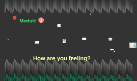 Module 1 How are you feeling?