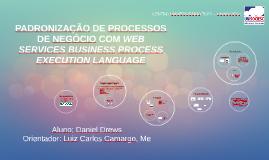 PADRONIZAÇÃO DE PROCESSOS DE NEGÓCIO COM WEB SERVICES BUSINE