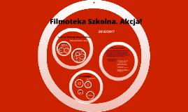 Filmoteka Szkolna. Akcja! 2016/2017