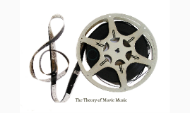 The Theory of Movie Music