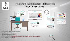 Trastornos mentales en la adolescencia: FOBIA ESCOLAR