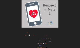 Respekt im Netz: Cybermobbing, Hate-Speech und mögliche Gegenmaßnahmen