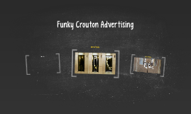 Funky Crouton Advertising