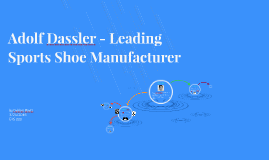 Adolf Dassler - Leading Sports Shoe Manufacturer
