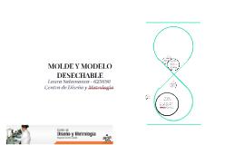 MOLDE Y MODELO DESECHABLE