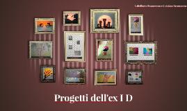 Copy of Progetti dell'ex I D
