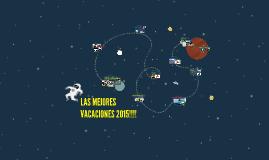 LAS MEJORES VACACIONES 2015!!!!