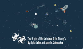 Origin of the universe theory's