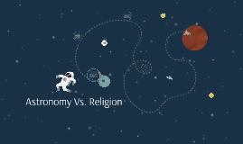Astronomy Vs. Religion