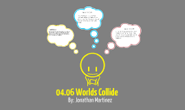 04.06 Worlds Collide: Assessment