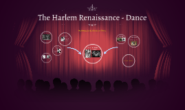 The Harlem Rennisance - Dance
