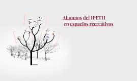 Alumnos del IPETH