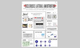 Copy of ESCLEROSIS LATERAL AMIOTROFICA