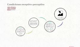 Condiciones receptivo-perceptivo