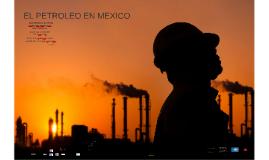 EL PETROLEO EN MEXICO