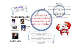 Copy of ¿Por qué los mexicanos rechazan los rascacielos y son malos para el futbol?