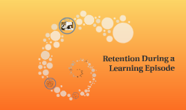 Retention During a Learning Episode