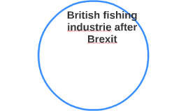 British fishing industrie after Brexit