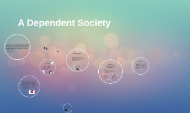 A Dependent Society