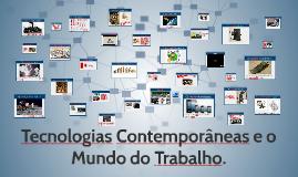 Copy of Tecnologias Contemporâneas e o Mundo do Trabalho