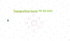 Topografske karte TK 25 000