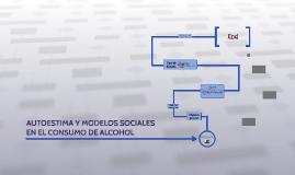 AUTOESTIMA Y MODELOS SOCIALES EN EL CONSUMO DE ALCOHOL