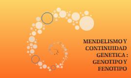 MENDELISMO Y CONTINUIDAD GENETICA :