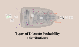 Types of Discrete Probability Distributions