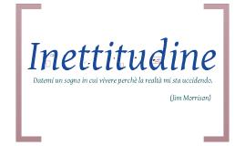 Copy of Inettitudine