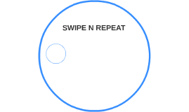 SWIPE N REPEAT