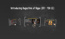 Introducing Augustine of Hippo (354 - 430 CE)