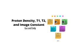 Proton Density, T1, T2