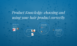 Hair Product Knowledge-Choosing your Hair product correctly