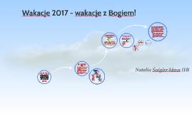 Wakacje 2017 - wakacje z Bogiem!