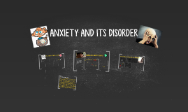 ANXIETY AND ITS DISORDER