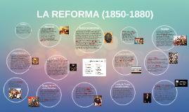 Copy of LA REFORMA (1850-1880)