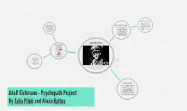 Adolf Eichmann - Psychopath Project