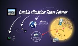 Cambio climático: Zonas Polares