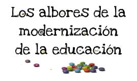 Copy of Los albores de la modernización de la educación