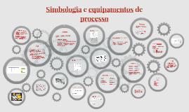 Simbologia e equipamentos de processo