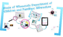 Copy of Wisconsin Department of Children and Families: The Milwaukee Project