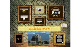 Earthship houses